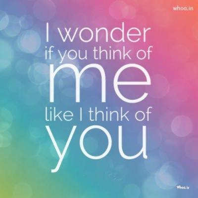 i-wonder-if-you-think-of-me-quotes