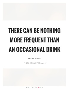 there-can-be-nothing-more-frequent-than-an-occasional-drink-quote-1
